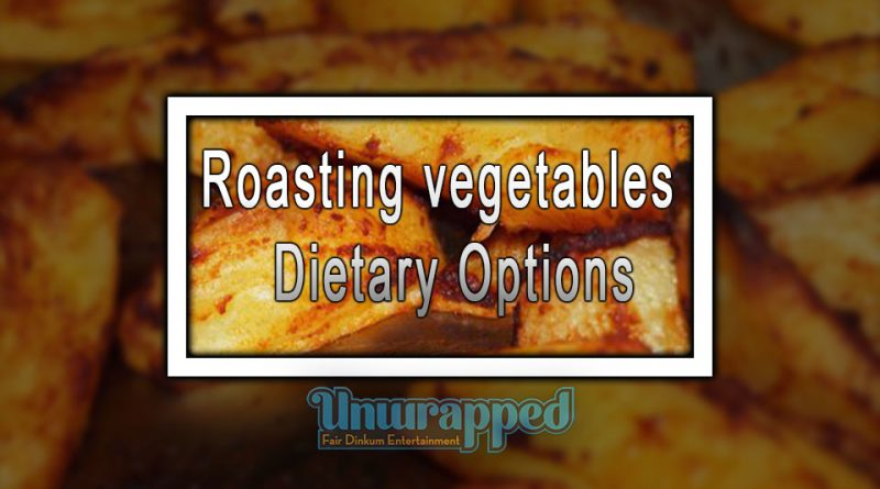 Roasting vegetables - Dietary Options