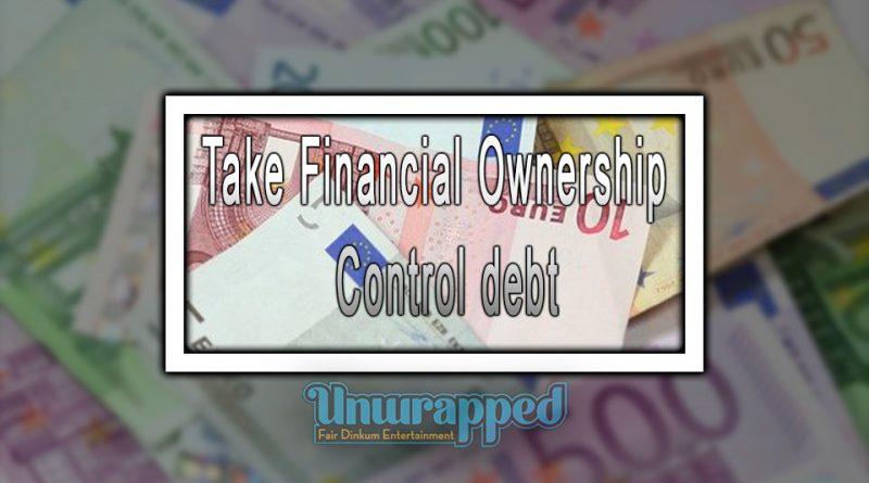 Take Financial Ownership - Control debt