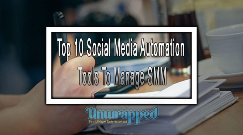 Top 10 Social Media Automation Tools To Manage SMM