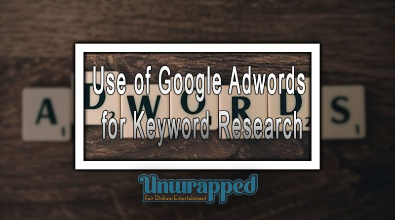 Use of Google Adwords for Keyword Research