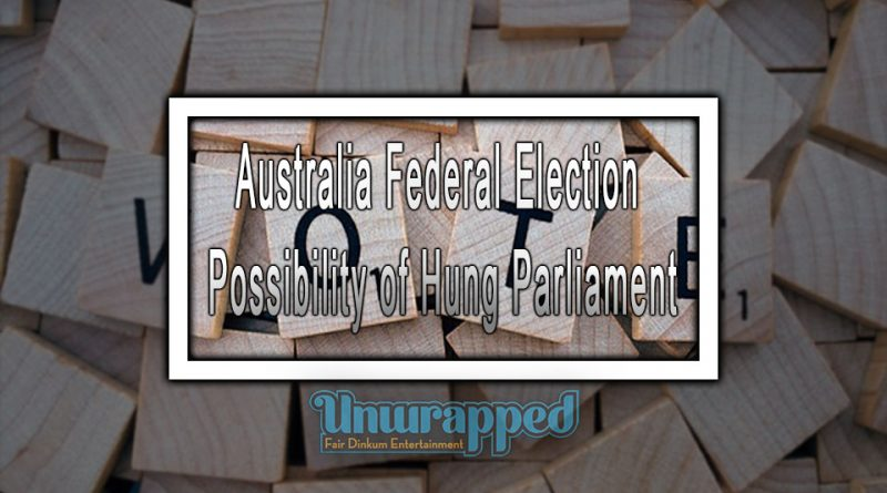 Australia Federal Election: Possibility of Hung Parliament