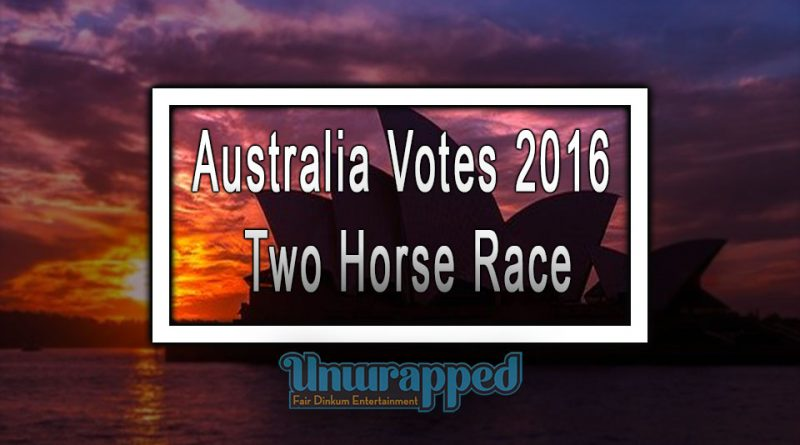 Australia votes 2016: Two Horse Race
