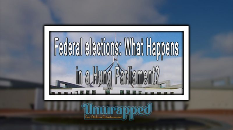 Federal elections: What Happens in a Hung Parliament?