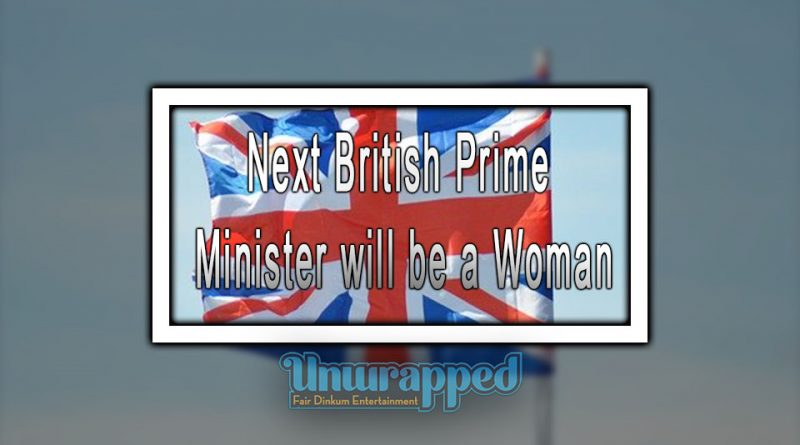 Next British Prime Minister will be a Woman
