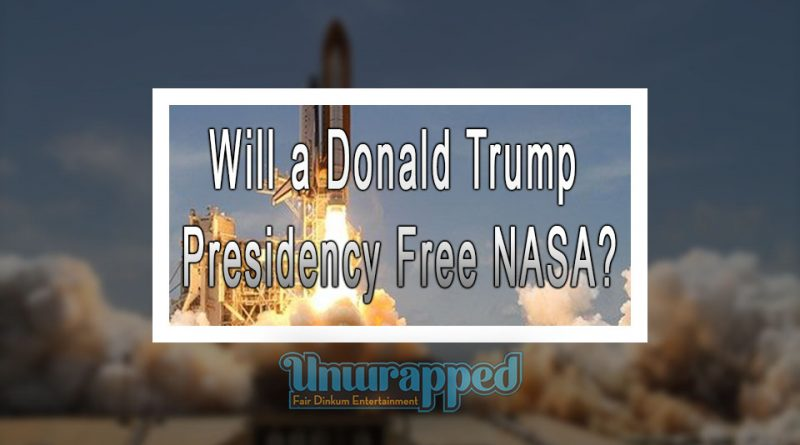 Will a Donald Trump Presidency Free NASA