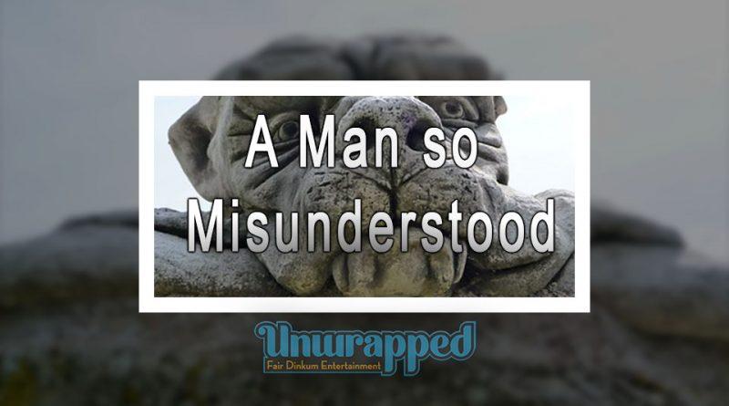 A Man so Misunderstood