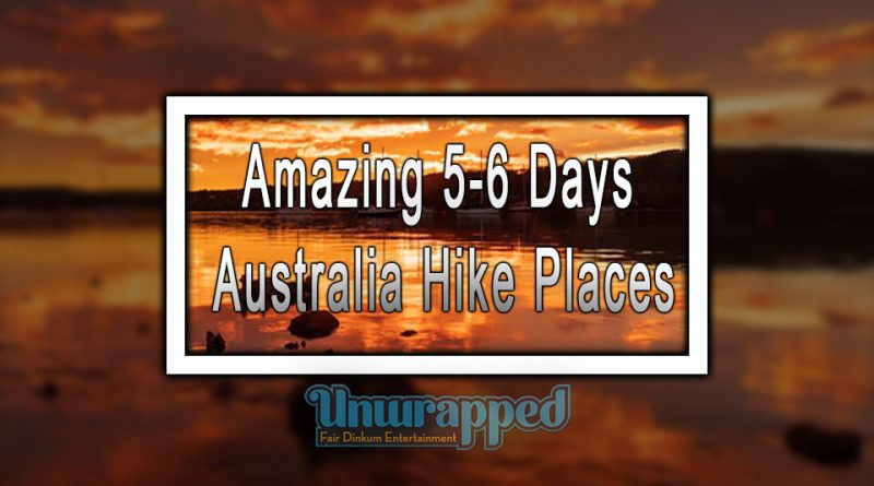 Amazing 5-6 Days Australia Hike Places
