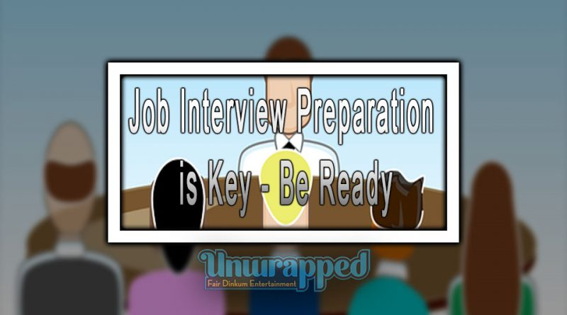 Job Interview Preparation is Key - Be Ready