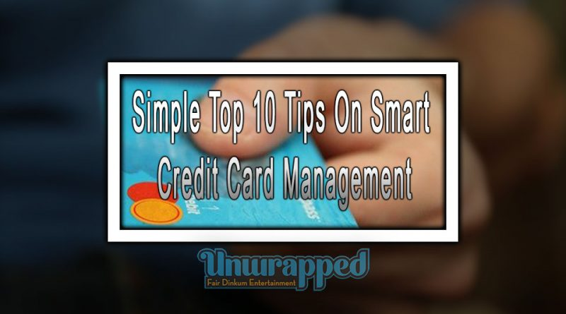 Simple Top 10 Tips On Smart Credit Card Management