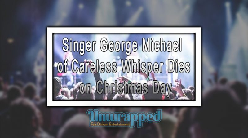 Singer George Michael of Careless Whisper Dies on Christmas Day
