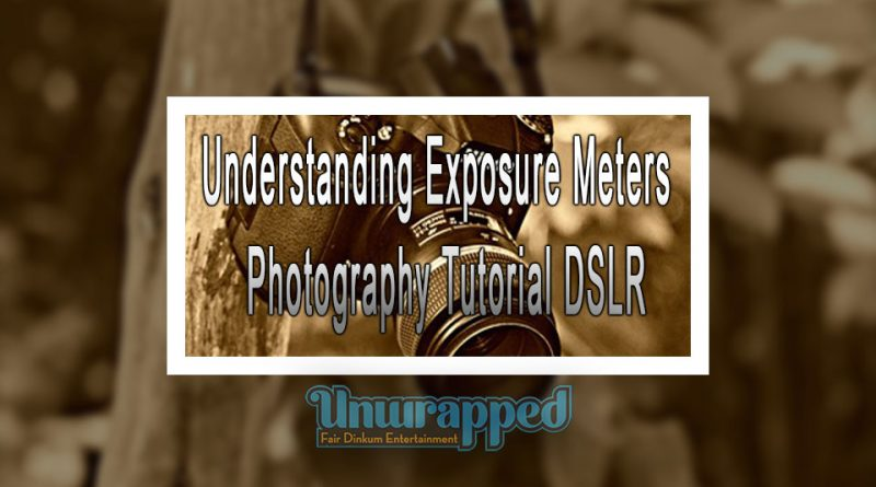 Understanding Exposure Meters - Photography Tutorial DSLR