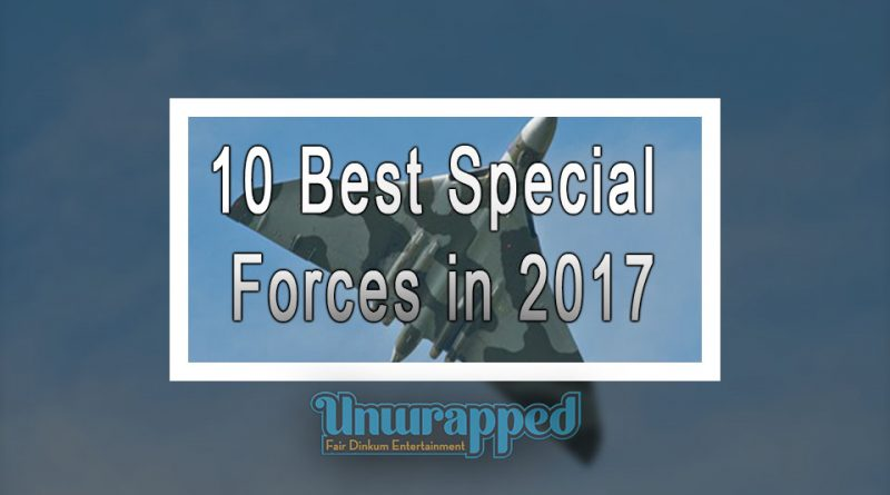 10 Best Special Forces in 2017