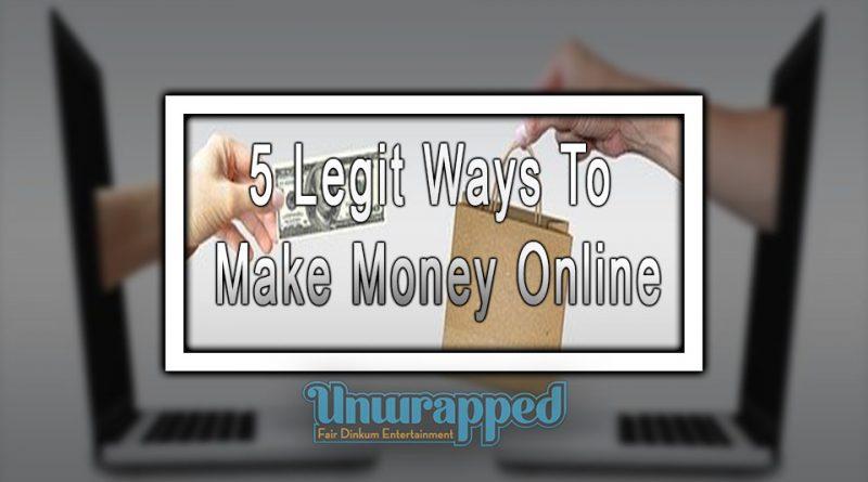 5 Legit Ways To Make Money Online