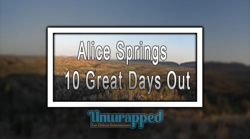 Alice Springs - 10 Great Days Out