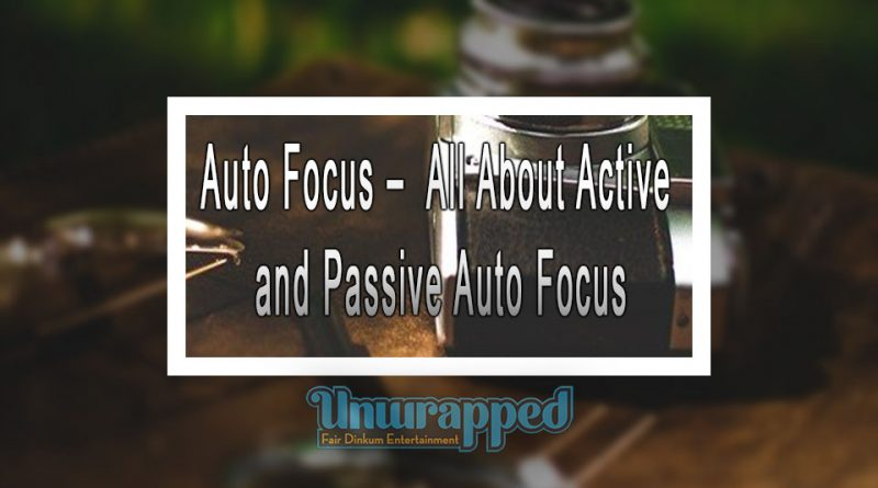 Auto Focus – Its Type and Various Advantages and Disadvantages