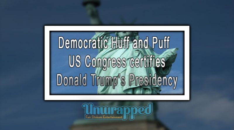 Democratic Huff and Puff - US Congress certifies Donald Trump's Presidency