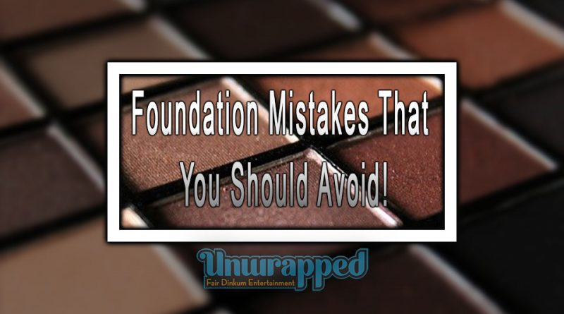 Foundation Mistakes That You Should Avoid!