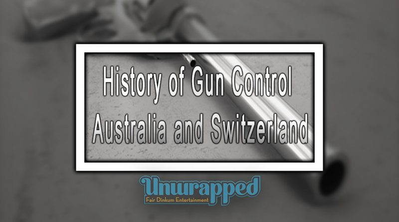 History of Gun Control: Australia and Switzerland