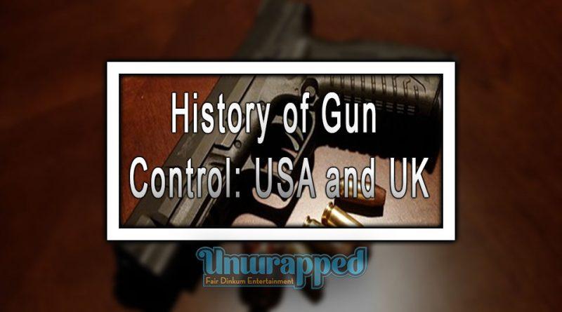 History of Gun Control: USA and UK