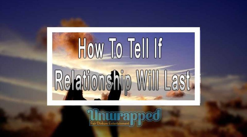 How To Tell If Relationship Will Last