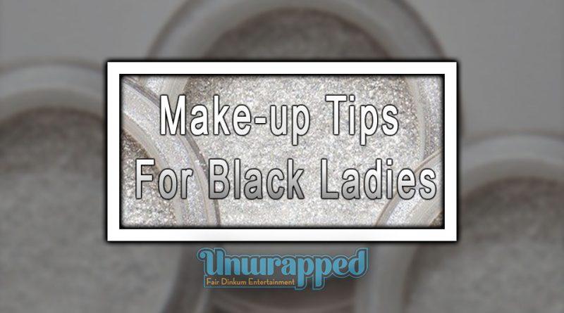 Make-up Tips For Black Ladies