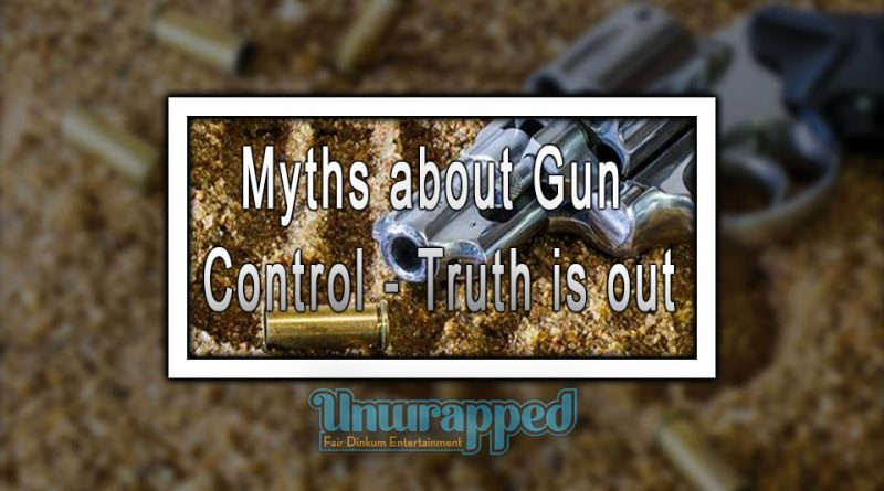 Myths about Gun Control - Truth is out