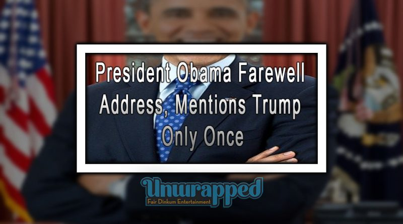 President Obama Farewell Address, Mentions Trump Only Once