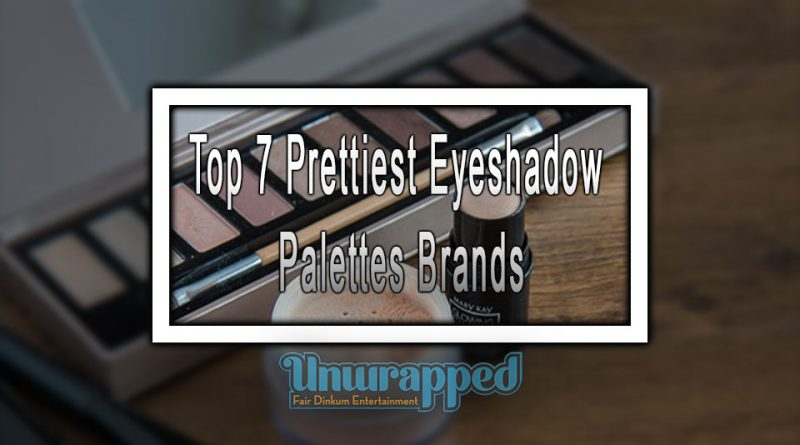 Top 7 Prettiest Eyeshadow Palettes Brands
