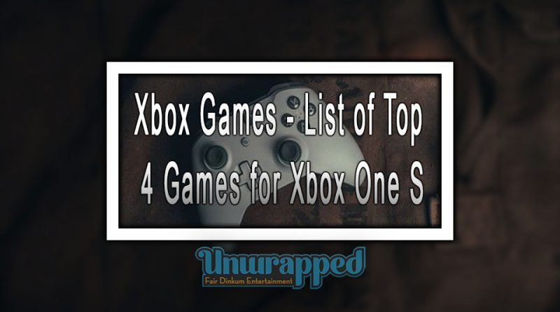 Xbox Games - List of top 4 games for Xbox One S