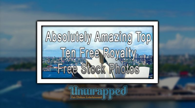 Absolutely Amazing Top Ten Free Royalty Free Stock Photos