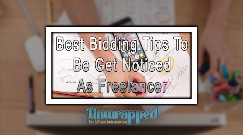 Best Bidding Tips To Be Get Noticed As Freelancer