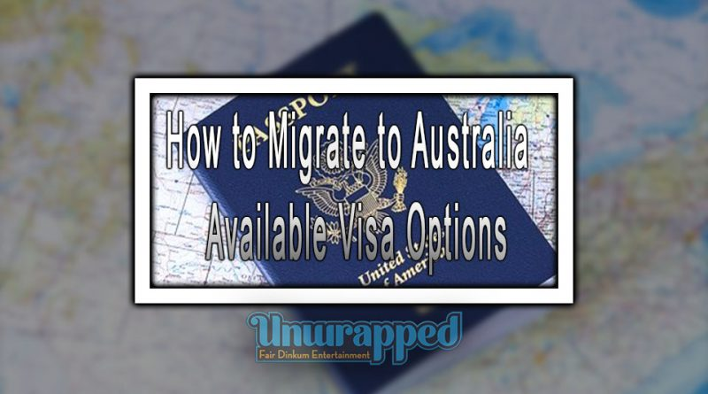 How to Migrate to Australia – Available Visa Options