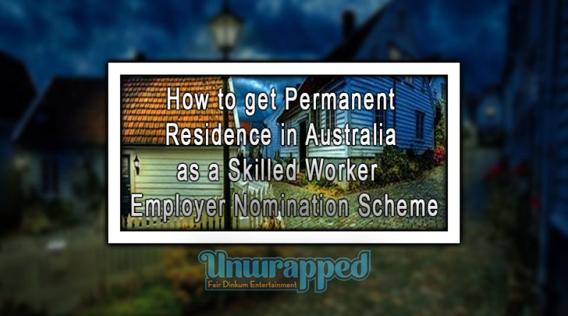 How to get Permanent Residence in Australia as a Skilled Worker - Employer Nomination Scheme