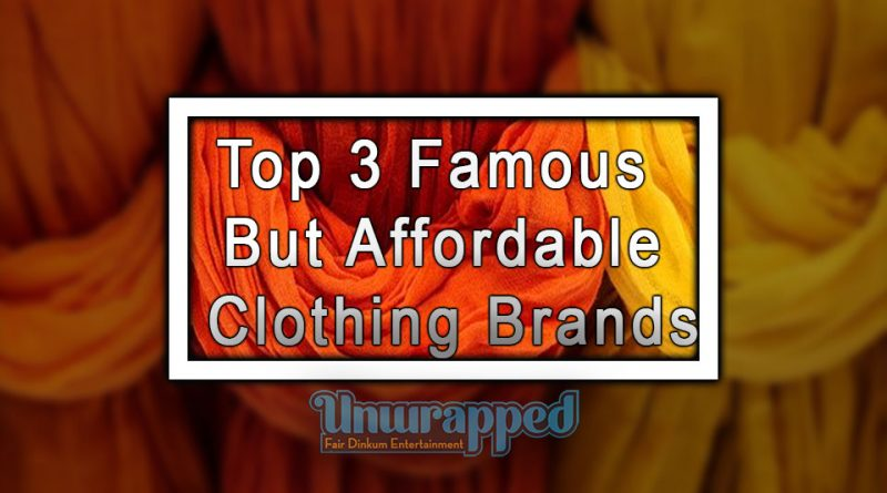 Top 3 Famous But Affordable Clothing Brands
