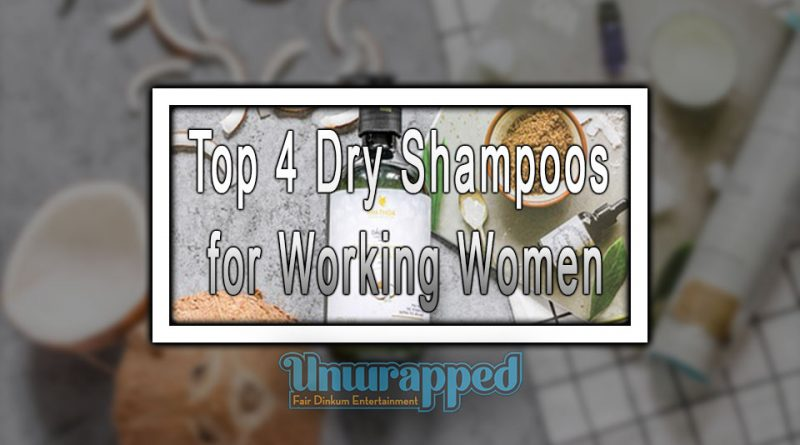Top 4 Dry Shampoos for Working Women