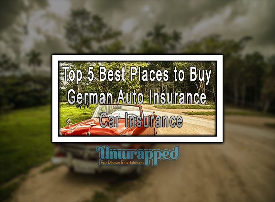 Top 5 Best Places to Buy German Auto Insurance - Car ...