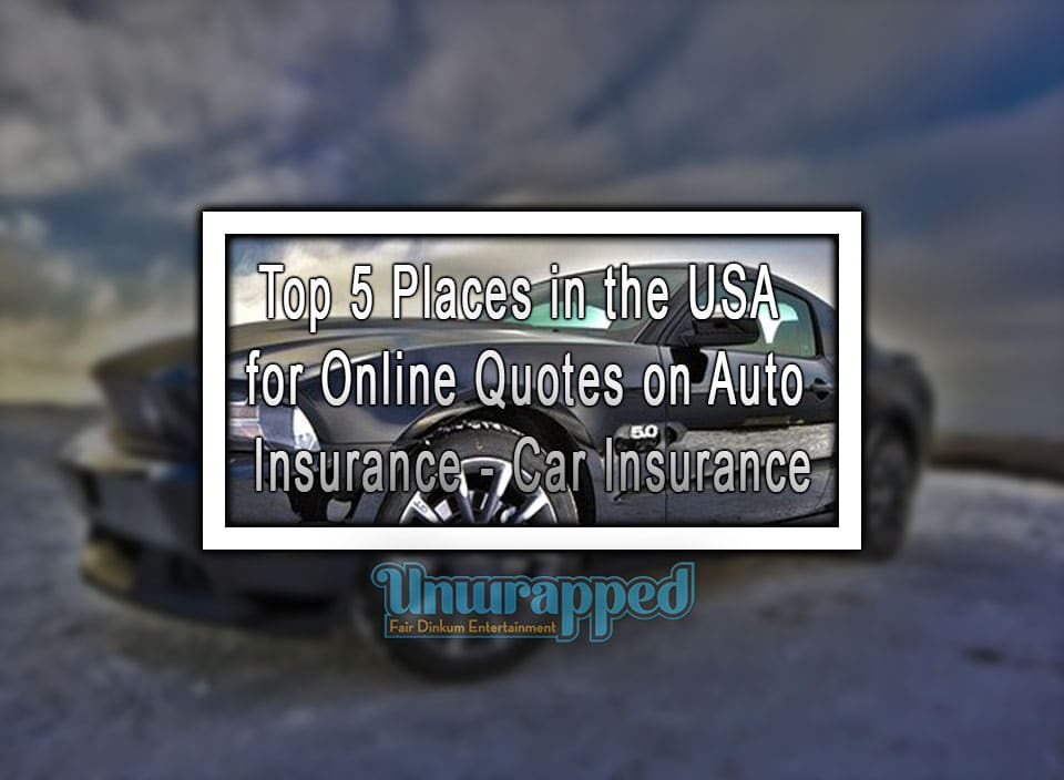 Top 5 Places in the USA for Online Quotes on Auto ...