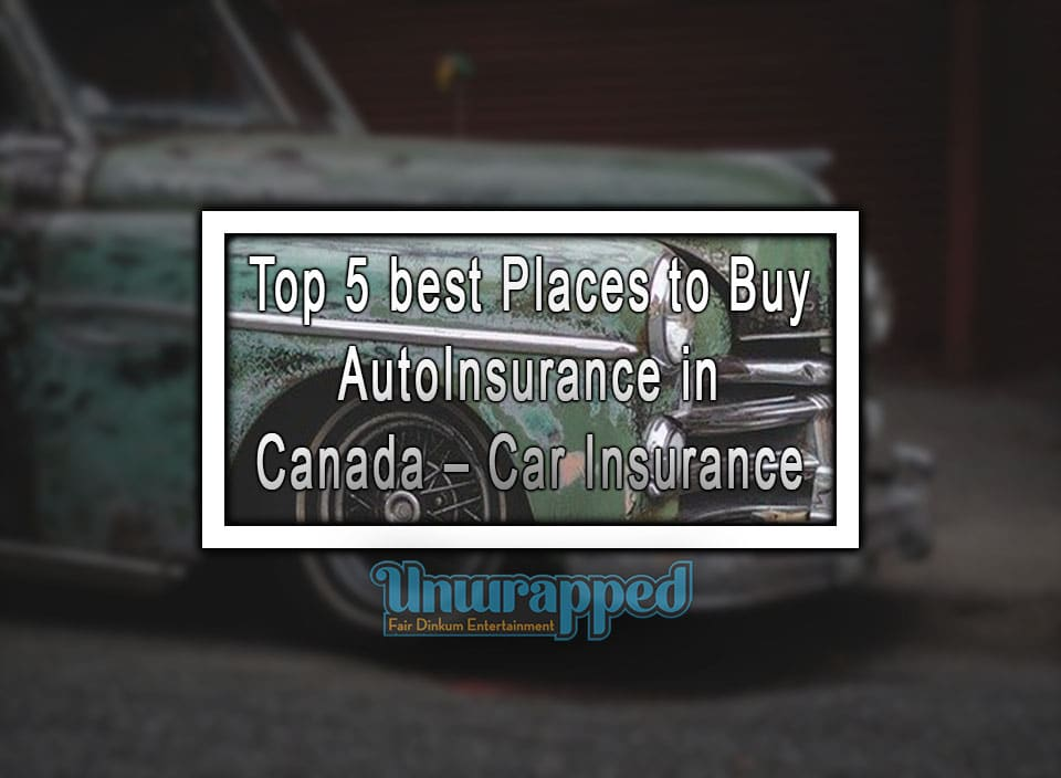 Top 5 best Places to Buy Auto Insurance in Canada - Car ...