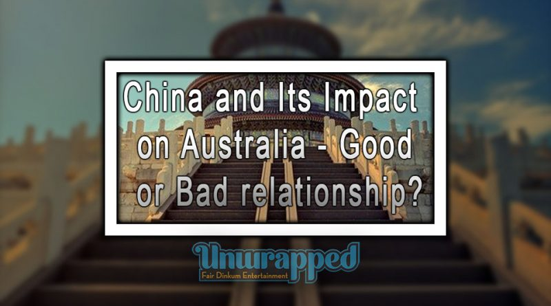 China and Its Impact on Australia - Good or Bad relationship