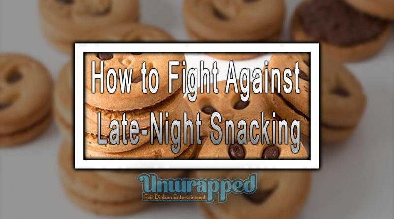 How to Fight Against Late-Night Snacking