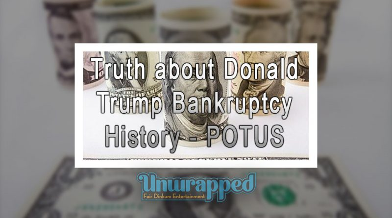 Truth about Donald Trump Bankruptcy History - POTUS