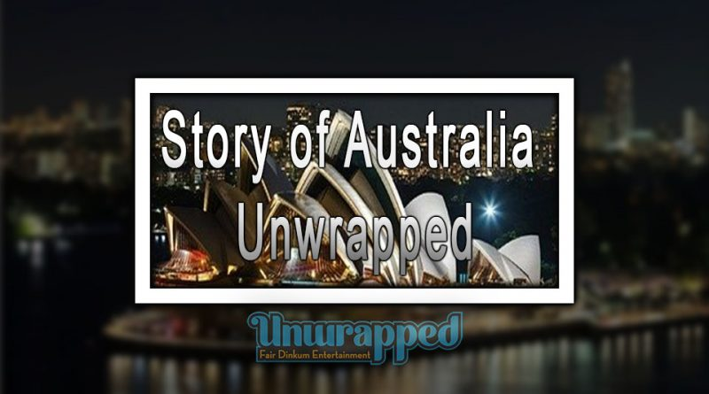Story of Australia Unwrapped