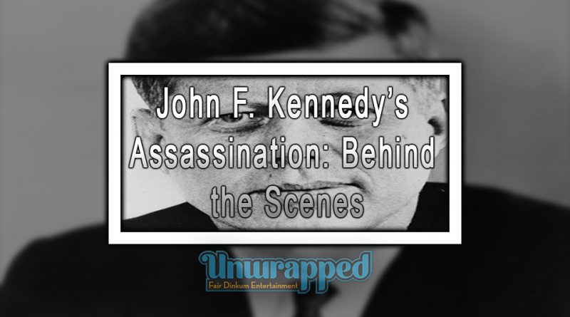John F. Kennedy's Assassination Behind the Scenes