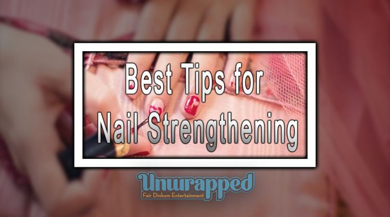 Best Tips for Nail Strengthening
