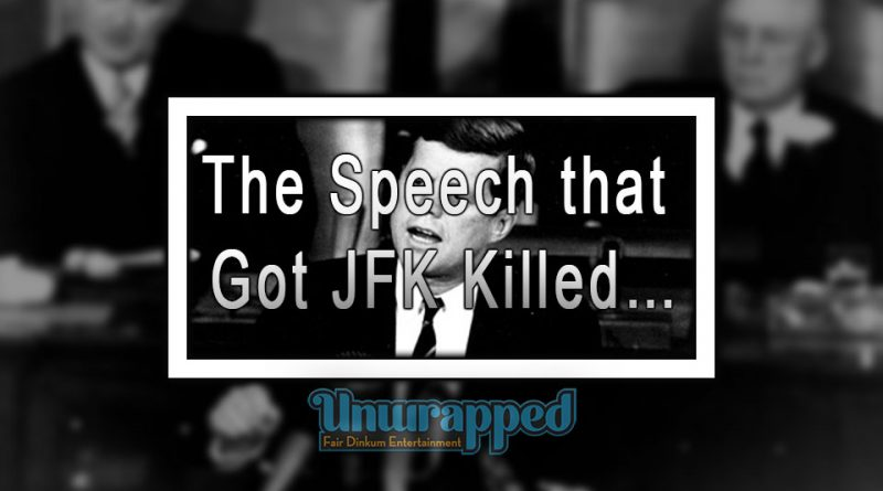 The Speech that Got JFK Killed…