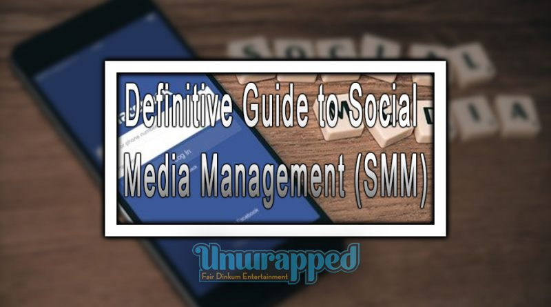 Definitive Guide to Social Media Management (SMM)