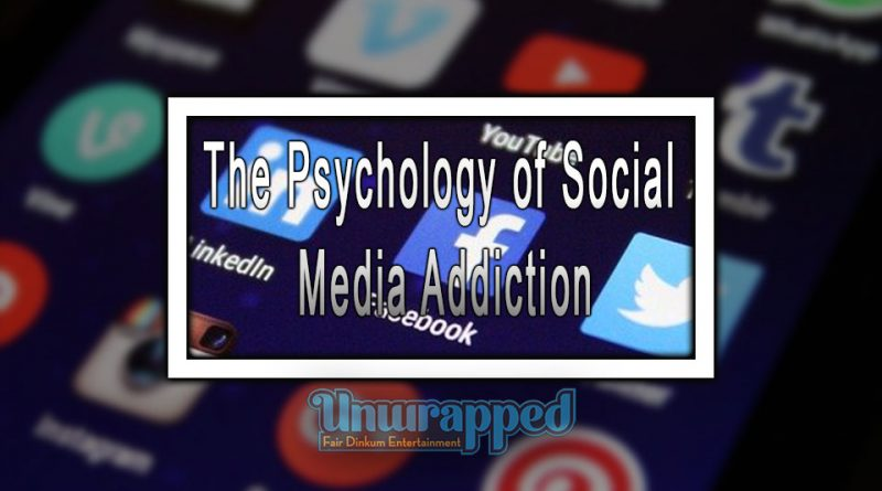The Psychology of Social Media Addiction