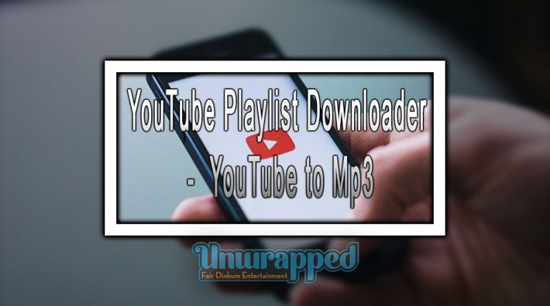 YouTube Playlist Downloader - YouTube to Mp3