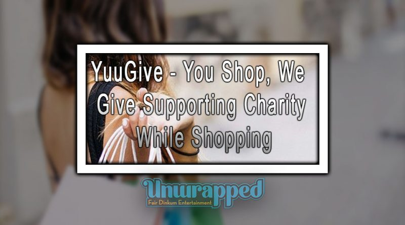 YuuGive - You Shop, We Give Supporting Charity While Shopping