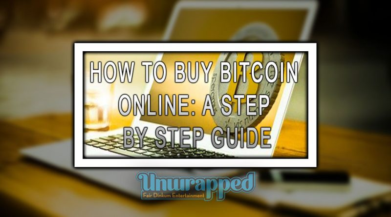 HOW TO BUY BITCOIN ONLINE: A STEP BY STEP GUIDE